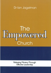The Empowered Church: Releasing Ministry through Effective Leadership