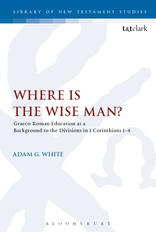 Cover for Where is the Wise Man? Graeco-Roman Education as a Background to the Divisions in 1 Corinthians 1-4