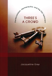 Three's A Crowd: Pentecostalism, Hermeneutics and the Old Testament