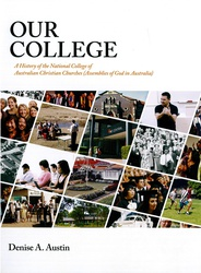 Our College: A History of the National Training College of Australian Christian Churches