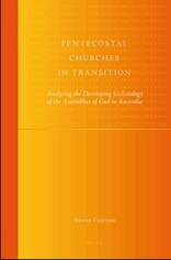 Cover for Pentecostal Churches in Transition: Analysing the Developing Ecclesiology of the Assemblies of God in Australia