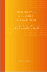 Pentecostal Churches in Transition: Analysing the Developing Ecclesiology of the Assemblies of God in Australia