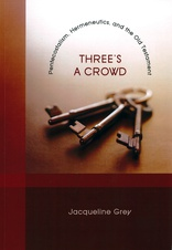 Cover for Three's A Crowd: Pentecostalism, Hermeneutics and the Old Testament