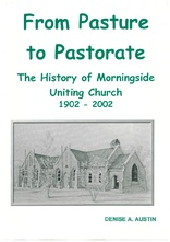 Cover for From Pasture to Pastorate: The History of Morningside Uniting Church 1902-2002