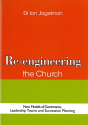 Re-engineering the Church: New Models of Governance, Leadership Teams and Succession Planning