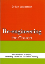 Cover for Re-engineering the Church: New Models of Governance, Leadership Teams and Succession Planning