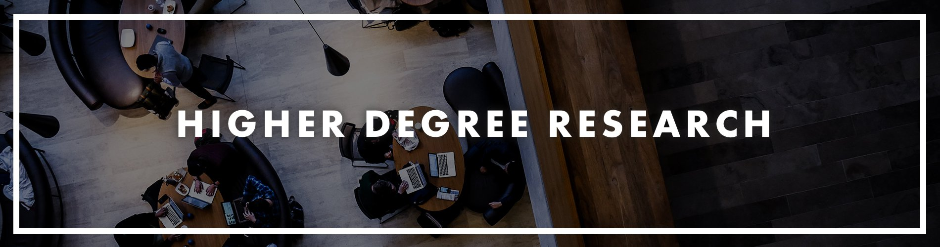 Higher Degree Research banner