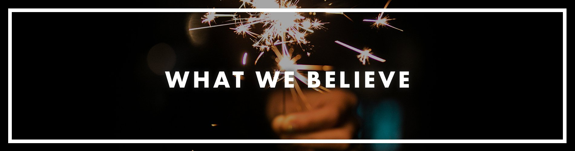 What We Believe banner