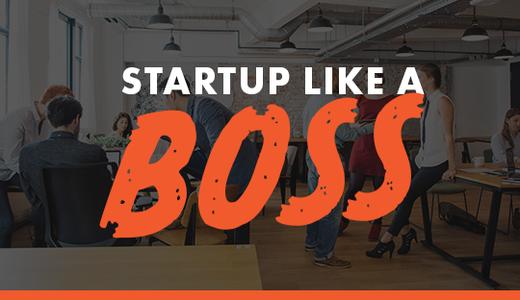 Startup Like A Boss