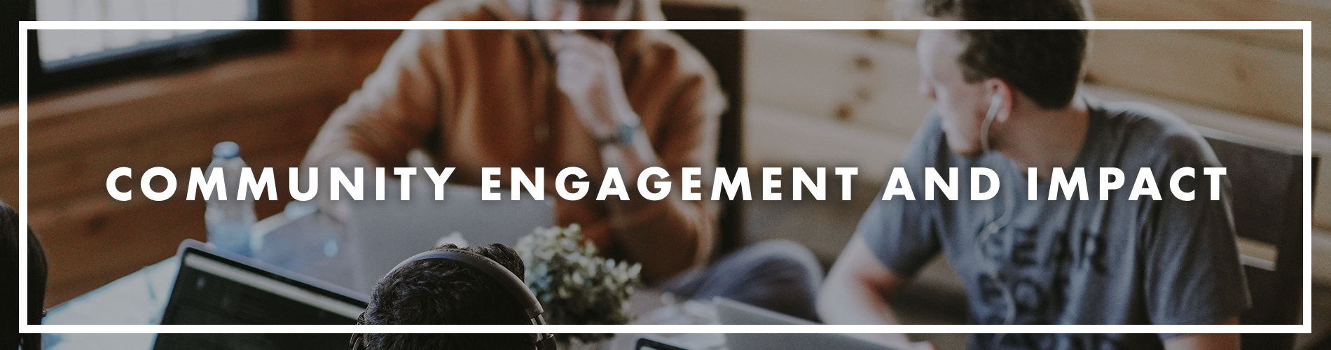 Community Engagement and Impact Header
